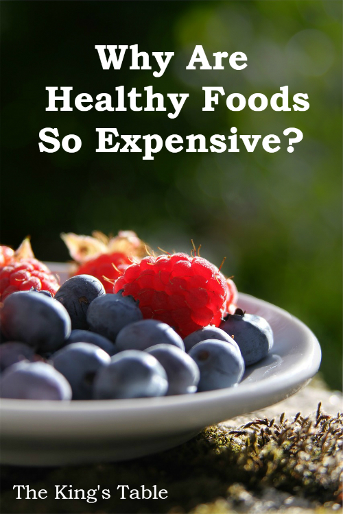 Why Are Healthy Foods So Expensive? | The King's Table