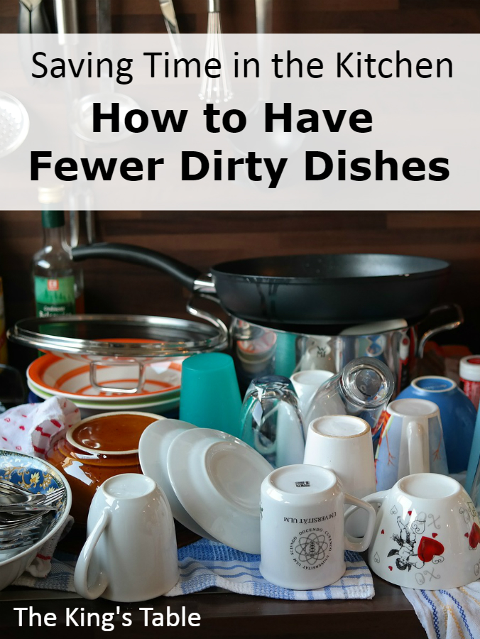 Saving Time in the Kitchen: How to Have Fewer Dirty Dishes | The King's Table